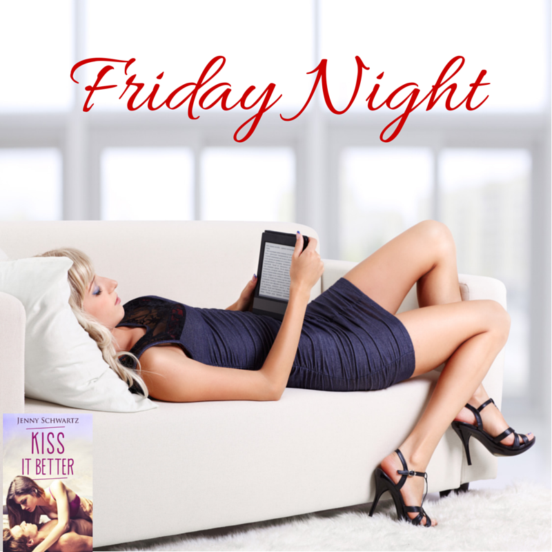 Kiss It Better, contemporary romance, Friday night reads,